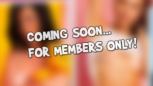 New Stuff Coming Soon For Members Only!
